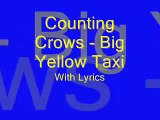 Counting Crows - Big Yellow Taxi with Lyrics