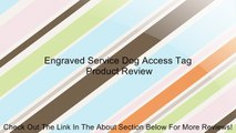 Engraved Service Dog Access Tag Review