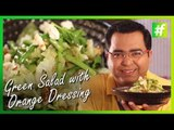 How to Make Green Salad with Candied Walnuts & Orange Dressing | By Chef Ajay Chopra