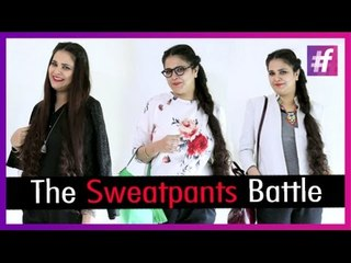 The Sweatpants Battle  | Fashion-Bombay - By Sonu and Jasleen