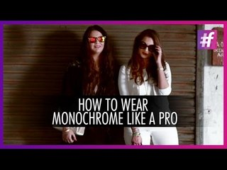 How to Wear Monochrome Like A Pro | Fashion-Bombay - By Sonu and Jasleen