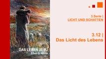 """3.12.Das Licht des Lebens - """"LICHT UND SCHATTEN"""" von DAS LEBEN JESU   Kurt Piesslinger"""