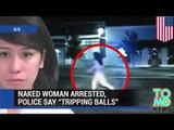 Naga kobieta na kwasie aresztowana przez policję.