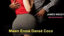 James Weezy - Mwen Enmé Dansé Coco - O.T GENASIS COCO REMIX ZOUK [ Audio ]