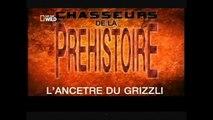 Chasseurs de la préhistoire (L'ancêtre du Grizzli) p1