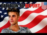 Deport Justin Bieber! Petition reaches 100,000+ signatures