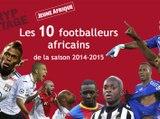 Les 10 footballeurs africains de la saison 2014-2015