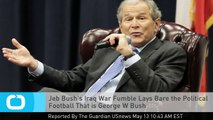 Jeb Bush's Iraq War Fumble Lays Bare the Political Football That is George W Bush