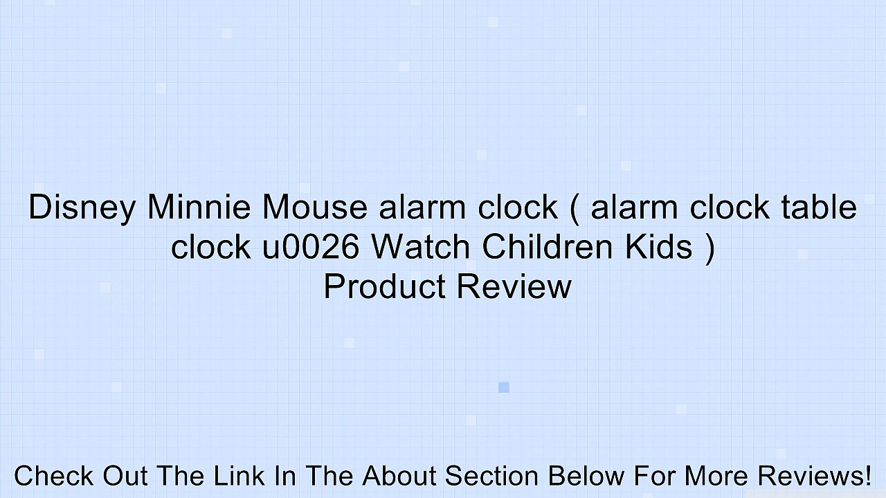 Disney Minnie Mouse alarm clock ( alarm clock table clock u0026 Watch Children Kids ) Review