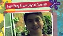 Lazy Hazy Crazy Days of Summer