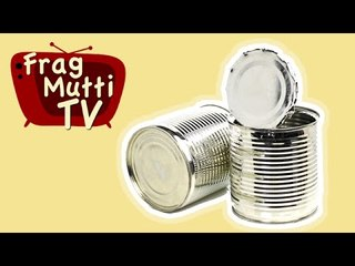 Dose ohne Dosenöffner öffnen - Frag Mutti TV