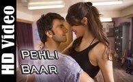 'Pehli Baar' HD Video Song Dil Dhadakne Do (2015) | Ranveer Singh, Anushka Sharma | New Indian Songs