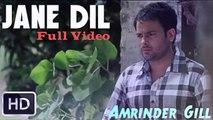 Jane Dil HD Video Song – Amrinder Gill, Kamal Khan & Jaspinder Narula