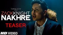 Nakhre Video Song | Zack Knight | HD Full Video Song - video