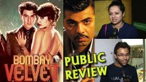 Bombay Velvet Public Review | Ranbir Kapoor, Anushka Sharma, Karan Johar