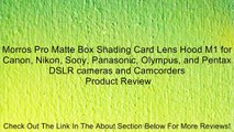 Morros Pro Matte Box Shading Card Lens Hood M1 for Canon, Nikon, Sony, Panasonic, Olympus, and Pentax DSLR cameras and Camcorders Review