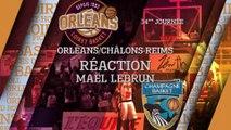 Réaction de Maël Lebrun - J34 - Orléans reçoit Châlon Reims