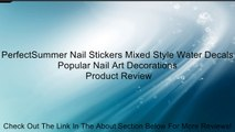 PerfectSummer Nail Stickers Mixed Style Water Decals Popular Nail Art Decorations Review