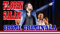 FLORIN SALAM - CRIMI CRIMI CRIMINALA - 2015 nou cele mai noi manele 2