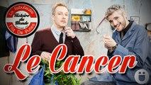 Le Cancer - La Fabuleuse Histoire du Monde racontée aux fils de putes