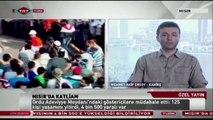 TRT Türk Mısır muhabiri Mehmet Akif Ersoy yaşanan son gelişmeleri aktardı...