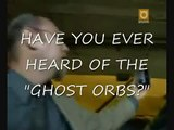 REAL GHOST, SPIRITS, GHOST-ORBS LIFE AFTER DEATH? 1/2