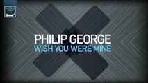 Philip George - Wish You Were Mine (Wide Awake Remix)