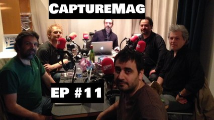 [REPLAY] CAPTURE MAG - LE PODCAST : ÉPISODE 11