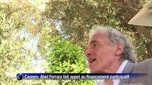 Cannes: Abel Ferrara fait appel au financement participatif