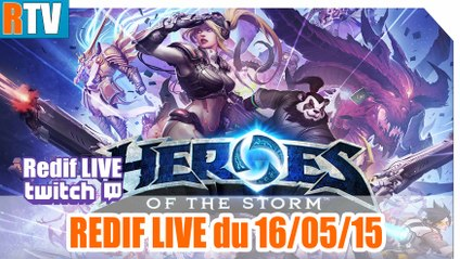 Heroes of the Storm - Rediff LIVE du 16/05/15