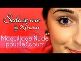 Seduce me by Kihouu : maquillage nude pour les cours