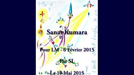 Sanat Kumara pour LM 6 Février 2015 - Par SL - 19 Mai 2015