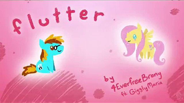 Flutter- 4everfreebrony ft. Giggly Maria