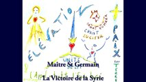Maître St Germain la Victoire de la Syrie - Par SL - 20 Mai 2015