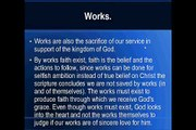BY WORKS FAITH EXIST, NO WORKS-NO FAITH   NO FAITH NO GRACE...PERIOD