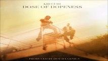 Kid Cudi - Dose of Dopeness [Prod. By Dot Da Genius]