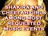 SHAKIRA AND CHEETAH GIRLS TOP QUARTER 3 EVENTS