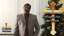 Dr. Reverend Peter Kumar's 2015 & Beyond Prophecy For the Nations, 1 of 2