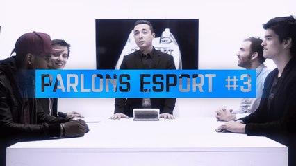 Parlons eSport #3