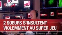 Deux soeurs s'insultent violemment au Super Jeu - C'Cauet sur NRJ