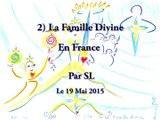 2) La Famille Divine en France par SL - 19 Mai 2015