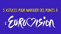 Eurovision : 5 astuces pour marquer des points