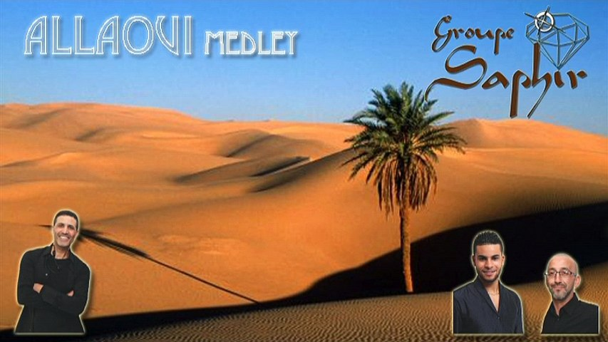 Groupe Saphir : Allaoui medley [2015]