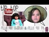 Tip Top Tube #8 - Fille qui pousse la chansonnette