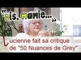 """DIS MAMIE #13 - Mamie Lucienne fait sa critique de """"50 Nuances de Grey"""""""