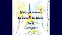 Maître St Germain - La Victoire des Justes - Par SL - 21 Mai 2015