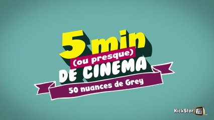 5 Min de Cinéma - 50 nuances de Grey