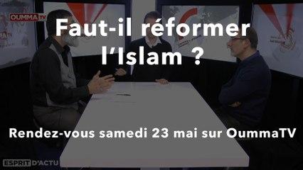 """Bientôt sur  OummaTV: """"Faut-il réformer l'Islam ?"""""""