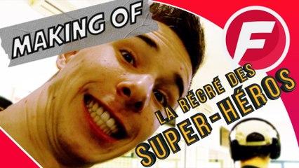 LA RÉCRÉ DES SUPER HEROS MAKING OF