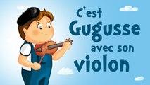 C'est Gugusse avec son violon (mon papa ne veut pas...) (comptine avec paroles)